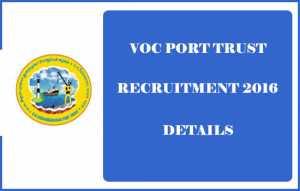 VOC Port Trust Recruitment 2016-17 vocport.gov.in Last Date 29 August