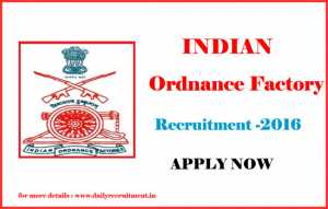Indian Ordnance Factory Recruitment 2016 – Online at Official ofb.gov.in