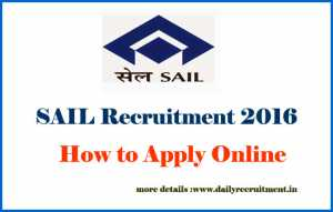 Sail Recruitment 2016-17 -Careers at Sail.co.in Apply Online