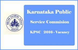 KPSC Recruitment 2016-17 Details -Apply Online at kpsc.kar.nic.in