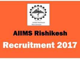 AIIMS Rishikesh Recruitment 2017