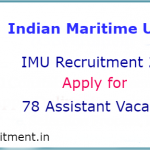 Indian Maritime University Recruitment 2017-  Apply 78 Assistant Posts @ www.imu.edu.in
