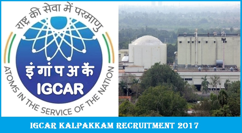 IGCAR Kalpakkam Recruitment 2017
