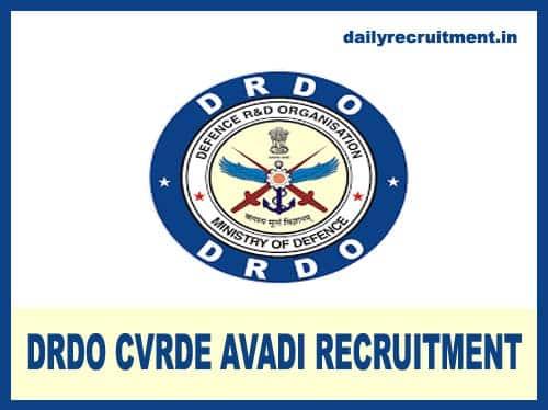 DRDO CVRDE Avadi Recruitment 2020