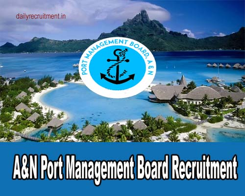 A&N Port Management Board Recruitment 2018