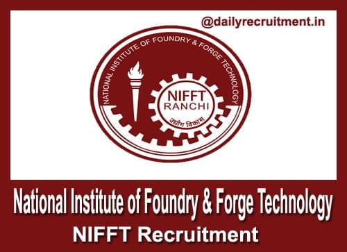 NIFFT Recruitment 2018