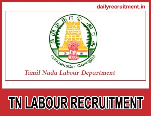 TN Labour Recruitment 2018-19, Apply for 32 Office Assistant Job
