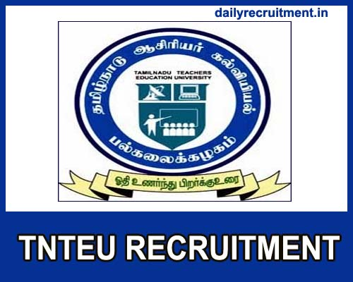 TNTEU Recruitment 2018, 35 Teaching and Non–Teaching Staff