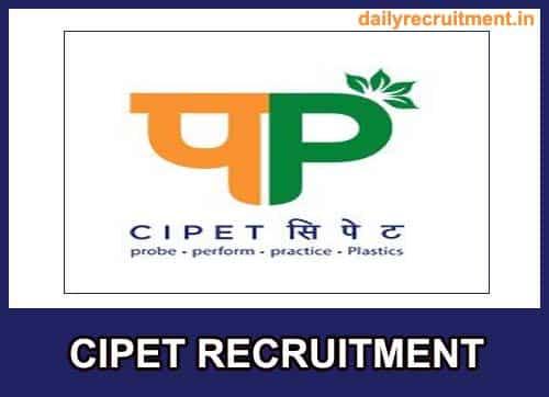 CIPET Recruitment 2021 for Technical & Non-Technical Post, Apply @cipet.gov.in