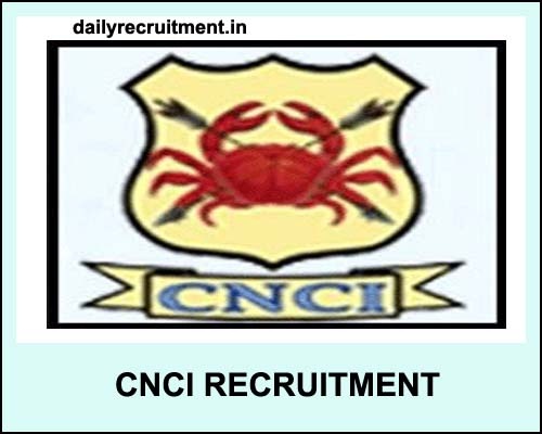 CNCI Recruitment 2021