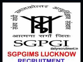 SGPGIMS Lucknow Recruitment 2019