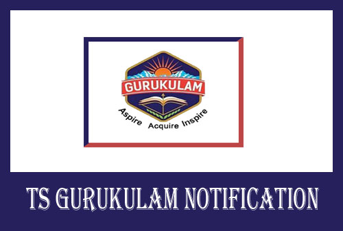 TS Gurukulam Notification 2020