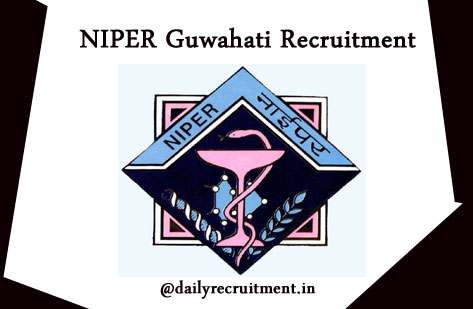 NIPER Guwahati Recruitment 2021