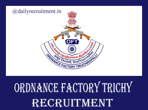Ordnance Factory Tiruchirappalli Recruitment 2019