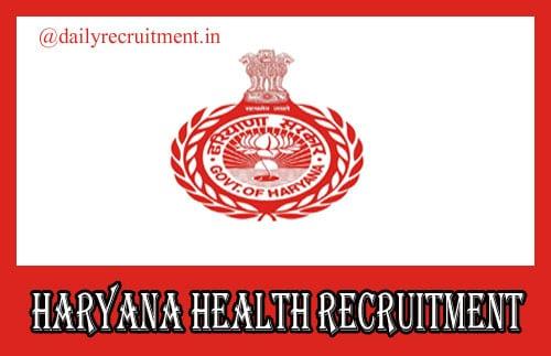 Haryana Health Recruitment 2021