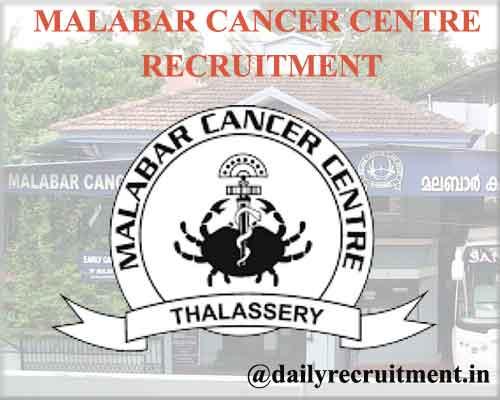 Malabar Cancer Centre Recruitment 2020