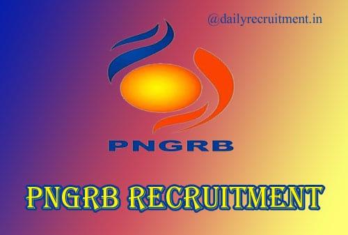 PNGRB Recruitment 2020
