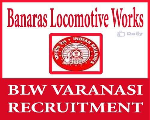 BLW Varanasi Recruitment 2021