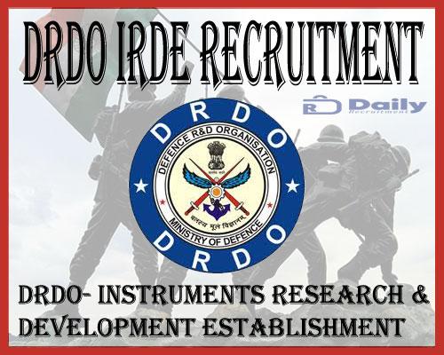 DRDO IRDE Recruitment 2021