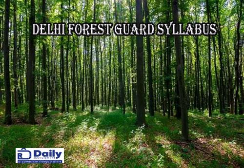 Delhi Forest Guard Syllabus 2021