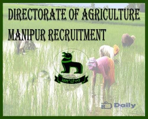Directorate of Agriculture Manipur Recruitment 2021