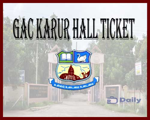 GAC Karur Hall Ticket 2021