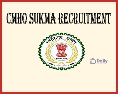 CMHO Sukma recruitment 2021